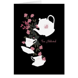 Tea Addicted Greeting Card