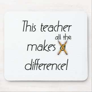 Teacher Makes a Difference Mouse Pad