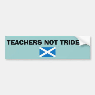 Teachers Not Trident Scottish Independence Bumper Sticker