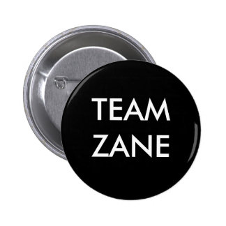TEAM ZANE 6 CM ROUND BADGE