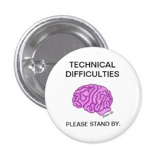 """""""Technical Difficulties"""" button"""