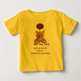 Ted said: Party at my crib - Baby / Infant Tees
