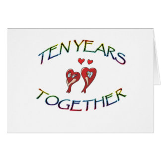 TEN YEARS TOGETHER GREETING CARD