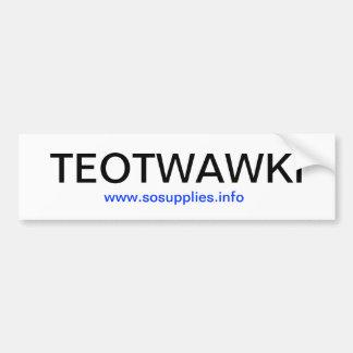 TEOTWAWKI - Bumper Sticker