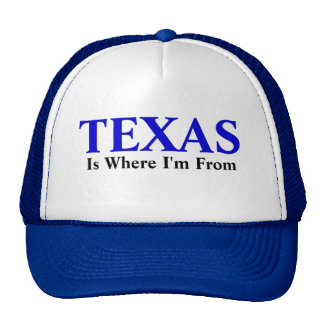 TEXAS, Is Where I'm From Cap