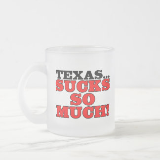 Texas...sucks so much! frosted glass mug