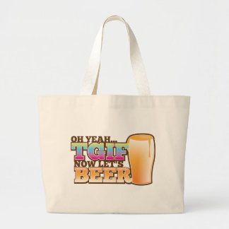 TGIF Thank god it's Friday now let's BEER Jumbo Tote Bag