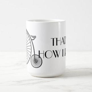 Thats How I Roll Penny Farthing Coffee Mug