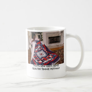 THAT'S SEW GEE'S BEND QUILTER TINNIE ... BASIC WHITE MUG