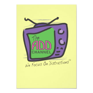 The ADD Channel - We Focus On Distractions 13 Cm X 18 Cm Invitation Card