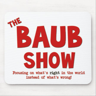 The Baub Show Mousepad