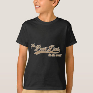 The Best Dad in the World Tee Shirt