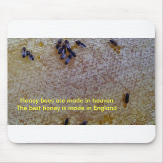 The best honey is English Honey Mouse Pad