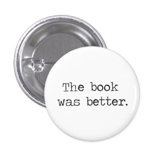 The Book Was Better 3 Cm Round Badge