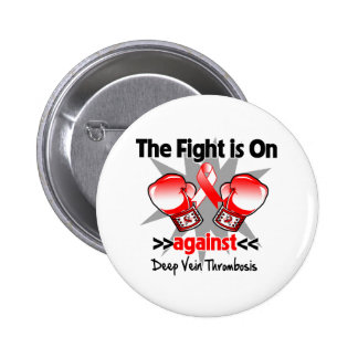 The Fight is On Against Deep Vein Thrombosis (DVT) 6 Cm Round Badge