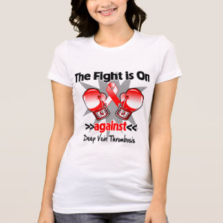 The Fight is On Against Deep Vein Thrombosis (DVT) T-shirt