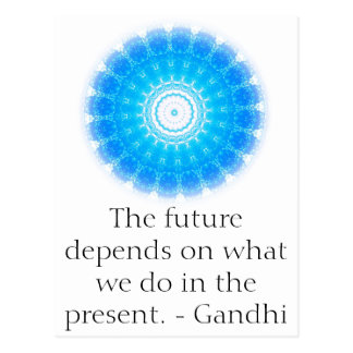 The future depends on what we do in the present. postcard