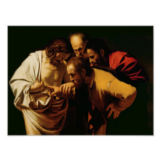 The Incredulity of St. Thomas, 1602-03 Poster