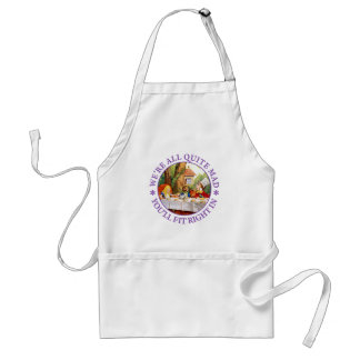 """The Mad Hatter's Tea Party -""""We're All Quite Mad!"""" Standard Apron"""