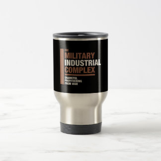 The Military Industrial Complex Stainless Steel Travel Mug