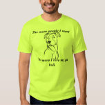 The more People i meet T-shirt