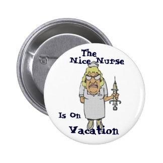 The Nice Nurse is on Vacation 6 Cm Round Badge