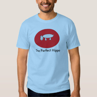 The Perfect Hippo T Shirts