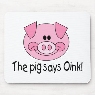 The Pig Says Oink Mouse Pad