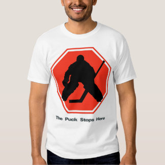 The Puck Stops Here Tee Shirts