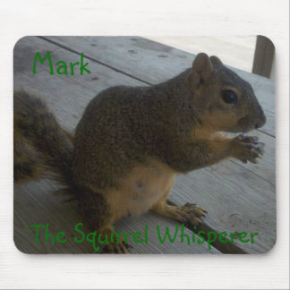 The Squirrel Whisperer Mousepad, customizable Mouse Pad
