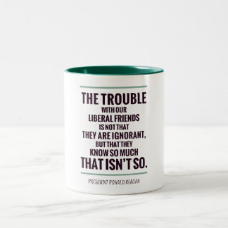 The Trouble With Liberals Two-Tone Mug