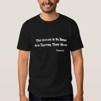 The Voices In My Head Are Slurring... - Customized Tee Shirt