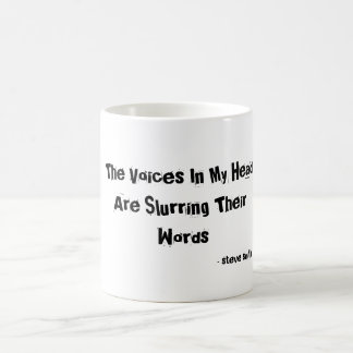 The Voices In My Head Are Slurring Their Words,... Basic White Mug