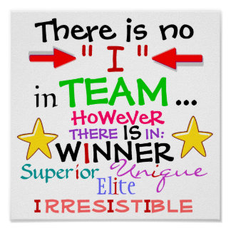 """There Is No """"I"""" in TEAM, HOWEVER ... Poster"""