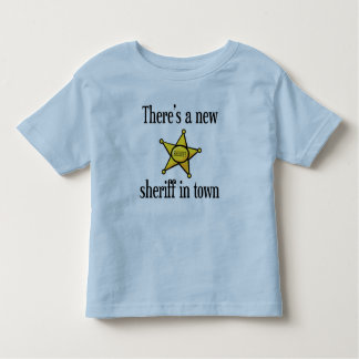 There's a New Sheriff in Town Shirt