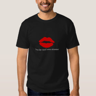 these lips need some attention tees