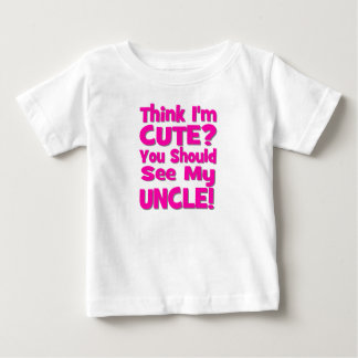 Think I'm Cute?  You should see my UNCLE! pink T Shirt