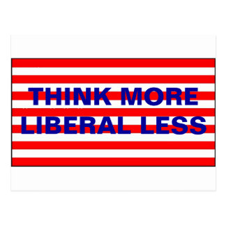 Think More Liberal Less Postcard