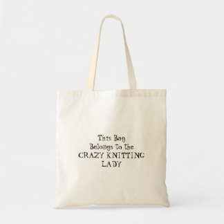 This Bag Belongs to the CRAZY KNITTING LADY