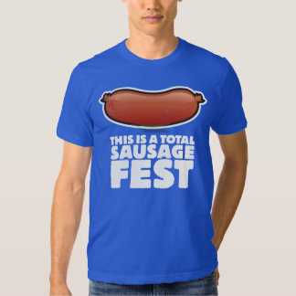 This is a total Sausage Fest! T Shirt