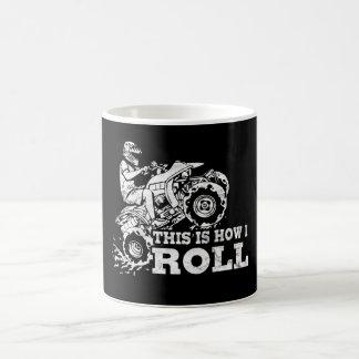 This Is How I Roll - ATV (All Terrain Vehicle) Basic White Mug