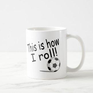 This Is How I Roll (Soccer) Basic White Mug