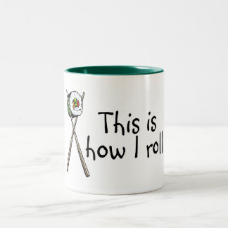 This Is How I Roll Sushi Two-Tone Mug