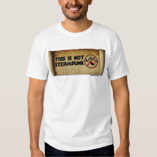 This Is Not Steampunk T-shirts