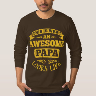 This Is What An Awesome Papa Looks Like T-shirts