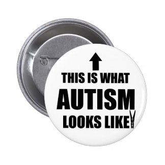 This is what autism looks like! 6 cm round badge
