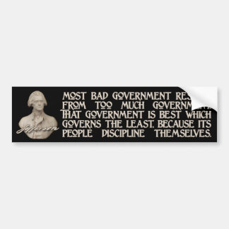 Thomas Jefferson Quotes: Too Much Government Bumper Sticker