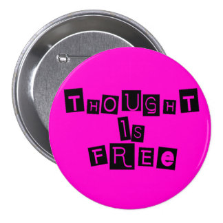 Thought is free 7.5 cm round badge
