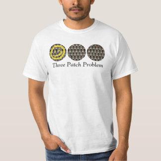 Three Patch Problem T Shirts