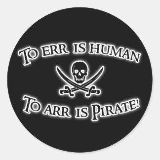 To Arr is Pirate! Round Sticker